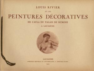 Les Peintures décoratives de l'Aula exécutées d'août 1915 à mars 1923 par Louis Rivier